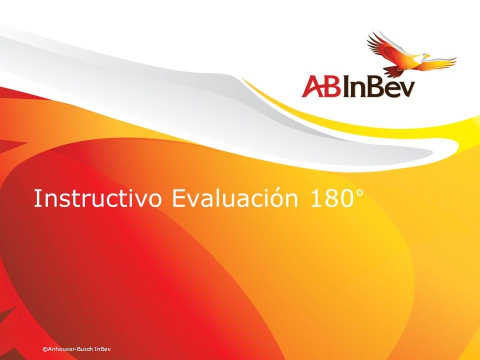 ©Anheuser-Busch InBev Instructivo Evaluación 180°