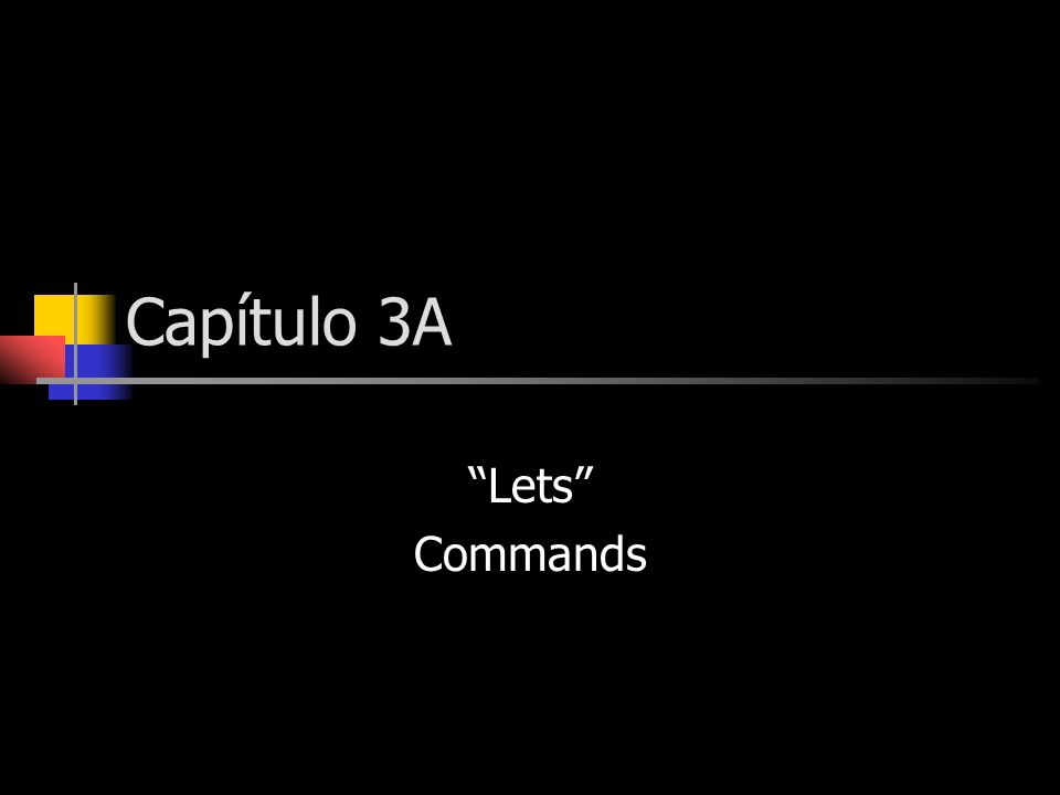 Capítulo 3A Lets Commands