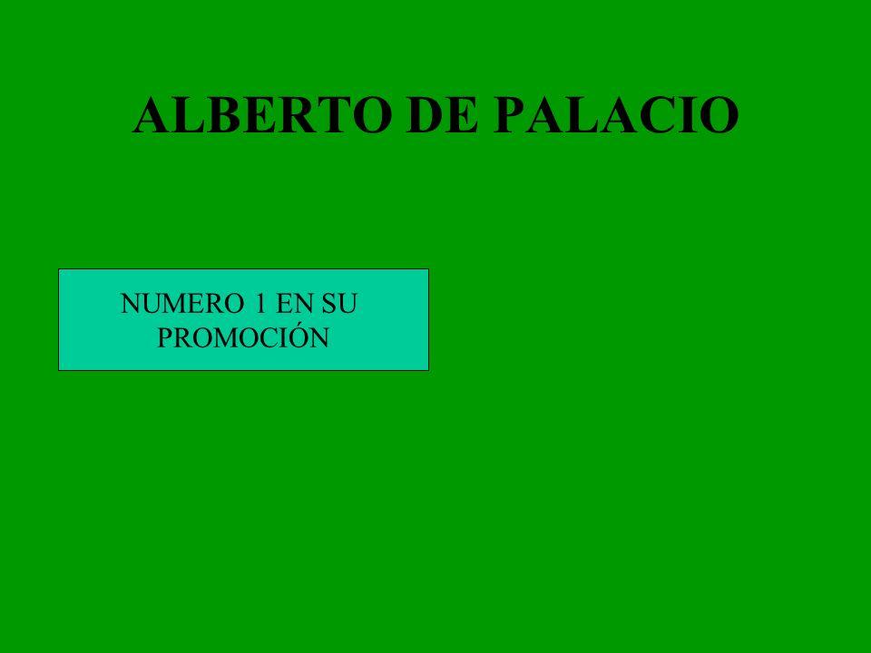 ALBERTO DE PALACIO NUMERO 1 EN SU PROMOCIÓN
