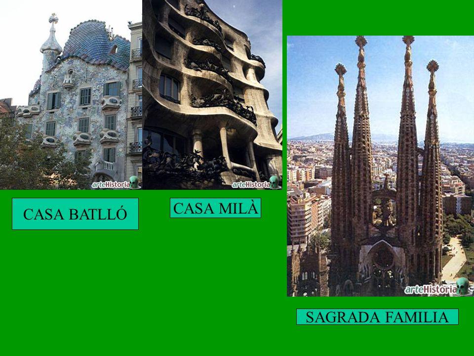 CASA BATLLÓ CASA MILÀ SAGRADA FAMILIA
