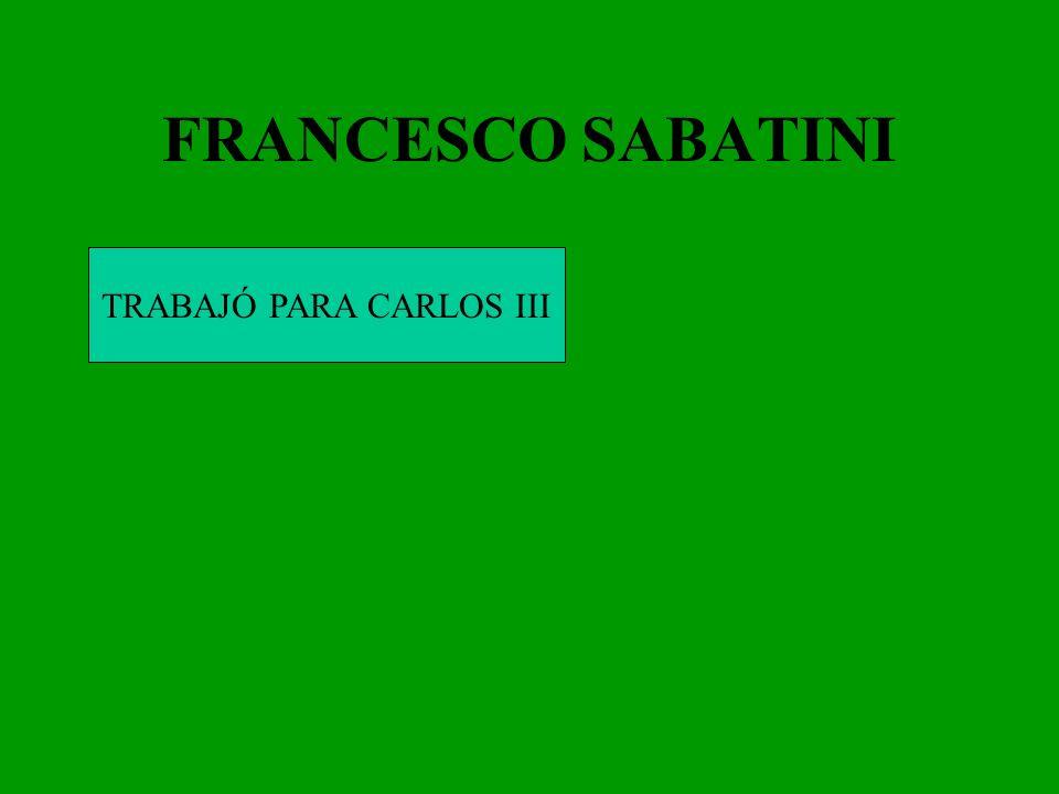 FRANCESCO SABATINI TRABAJÓ PARA CARLOS III