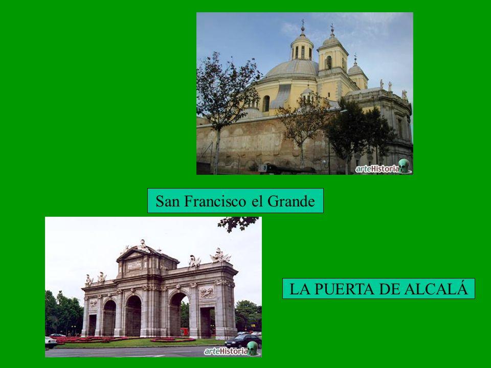 San Francisco el Grande LA PUERTA DE ALCALÁ