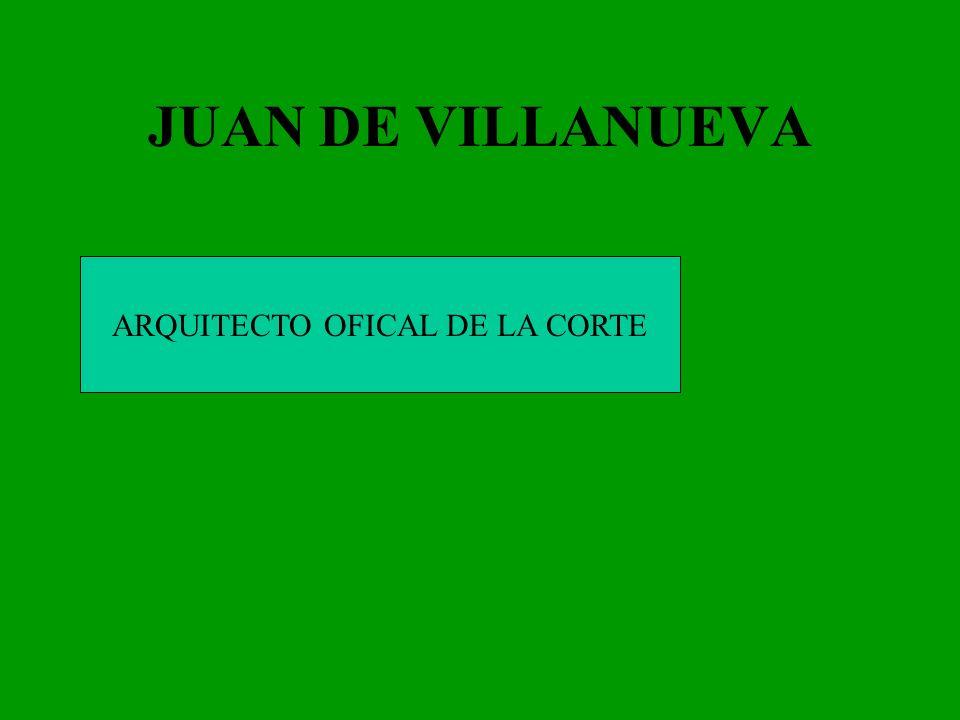 JUAN DE VILLANUEVA ARQUITECTO OFICAL DE LA CORTE