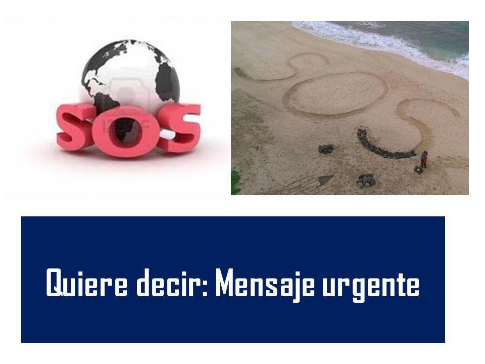 SOS es la señal de socorro más utilizada internacionalmenteseñal de socorro SOS es la señal de socorro más utilizada internacionalmente.