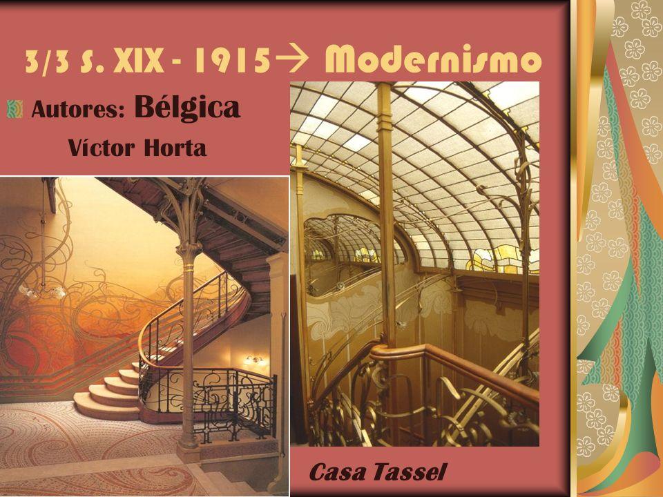 3/3 S. XIX - 1915 Modernismo Autores: Bélgica Víctor Horta Casa Tassel