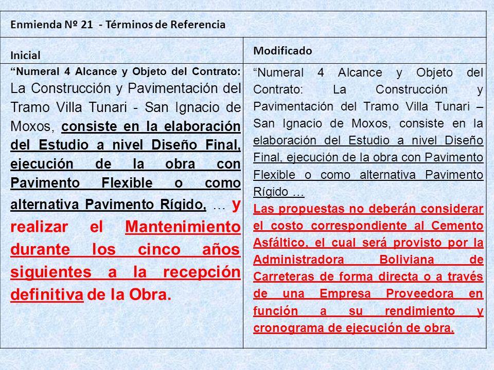 Enmienda Nº 21 - Términos de Referencia Inicial Modificado Numeral 4 Alcance y Objeto del Contrato: La Construcción y Pavimentación del Tramo Villa Tu