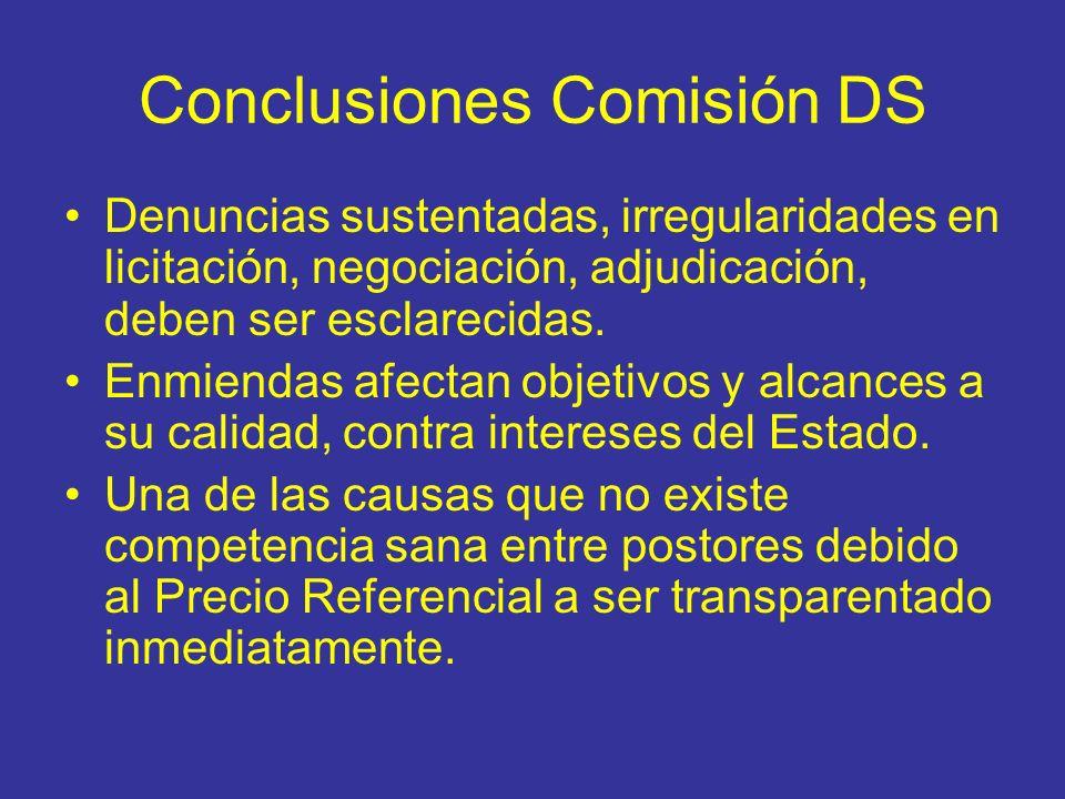 Conclusiones Comisión DS Denuncias sustentadas, irregularidades en licitación, negociación, adjudicación, deben ser esclarecidas. Enmiendas afectan ob