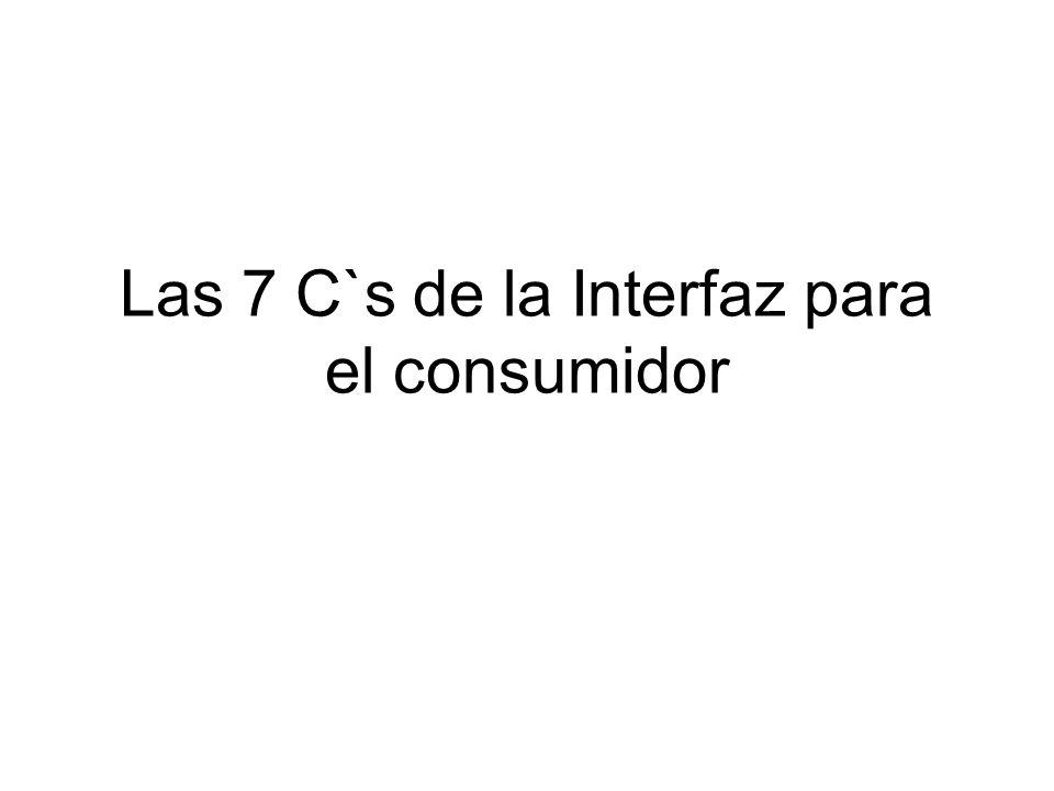 Las 7 C`s de la Interfaz para el consumidor