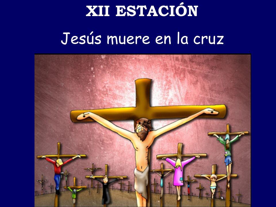 XII ESTACIÓN Jesús muere en la cruz