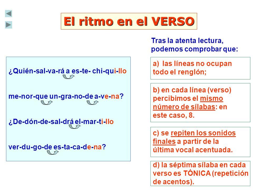 VERSO: VOCABULARIO UNIDADES DEL TEXTO POÉTICO EN VERSO Verso: Cada una de las líneas del poema.