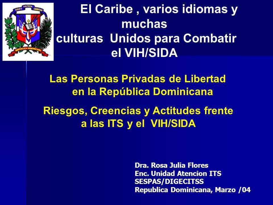 El Caribe, varios idiomas y muchas culturas Unidos para Combatir el VIH/SIDA Las Personas Privadas de Libertad en la República Dominicana Riesgos, Cre
