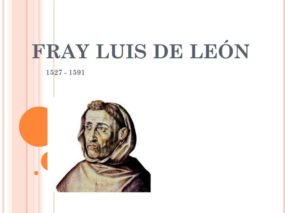 FRAY LUIS DE LEÓN 1527 - 1591