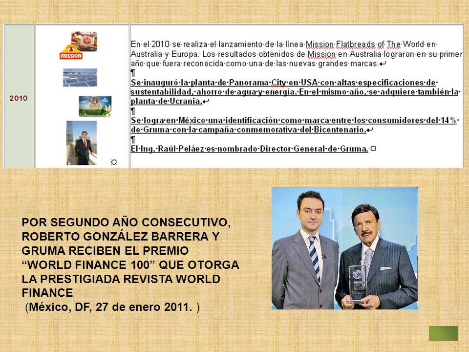 POR SEGUNDO AÑO CONSECUTIVO, ROBERTO GONZÁLEZ BARRERA Y GRUMA RECIBEN EL PREMIO WORLD FINANCE 100 QUE OTORGA LA PRESTIGIADA REVISTA WORLD FINANCE (Méx