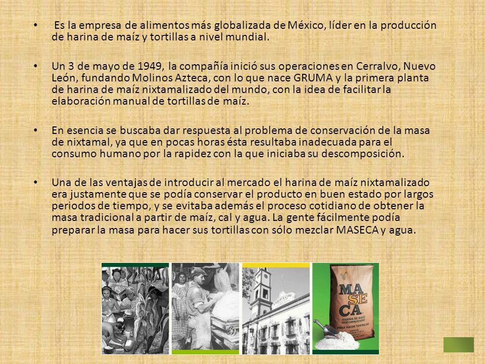 Es la empresa de alimentos más globalizada de México, líder en la producción de harina de maíz y tortillas a nivel mundial. Un 3 de mayo de 1949, la c