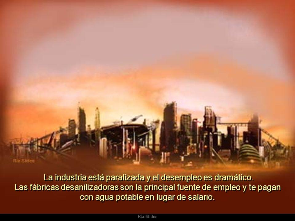 Ria Slides La industria está paralizada y el desempleo es dramático.