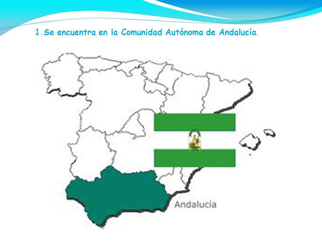 1.Se encuentra en la Comunidad Autónoma de Andalucía.