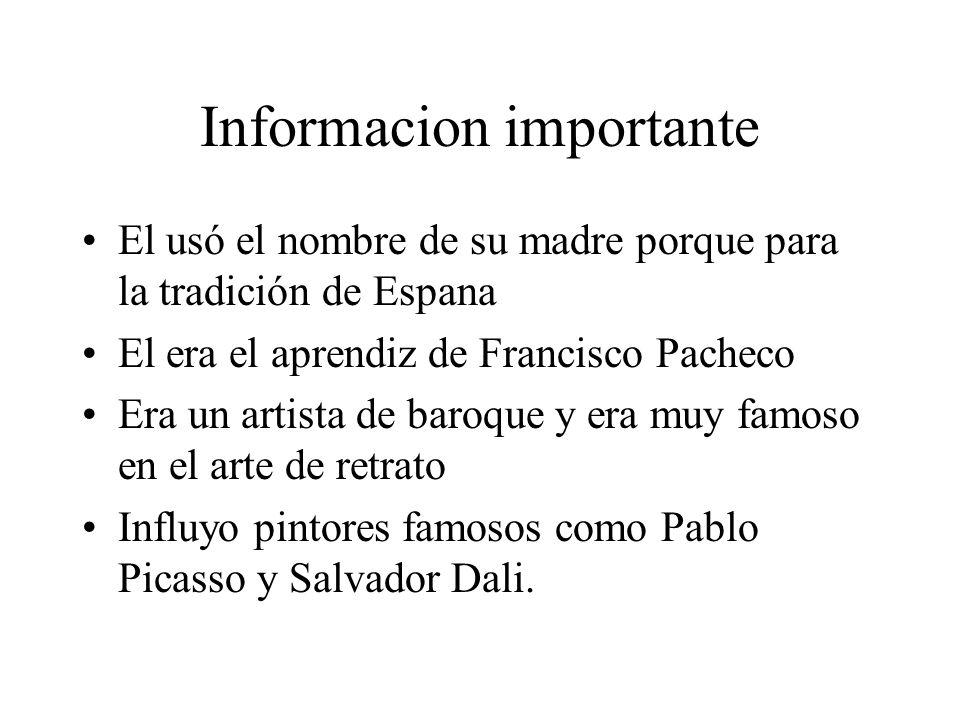 Informacion importante El usó el nombre de su madre porque para la tradición de Espana El era el aprendiz de Francisco Pacheco Era un artista de baroq