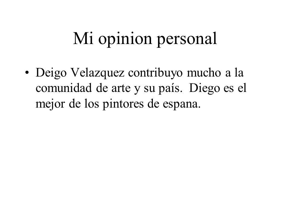 Mi opinion personal Deigo Velazquez contribuyo mucho a la comunidad de arte y su país. Diego es el mejor de los pintores de espana.