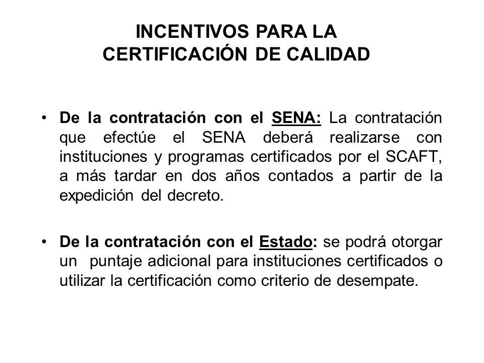 CARACTERÍSTICAS DE LA CERTIFICACIÓN DE CALIDAD Dirigida a los programas y las instituciones oferentes de formación para el trabajo Para obtener un rec