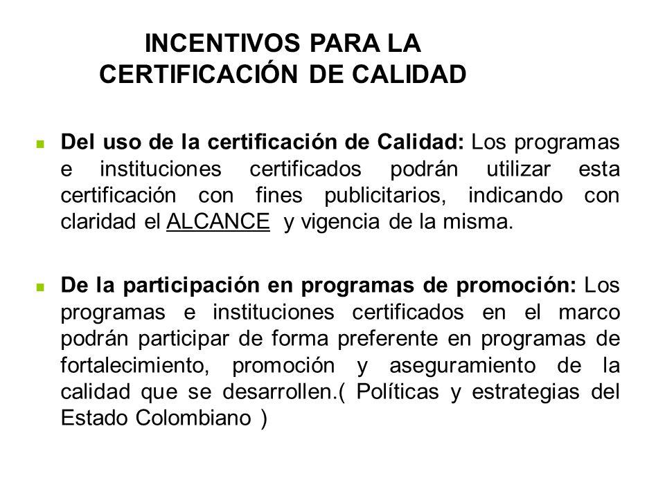 De la contratación con el SENA: La contratación que efectúe el SENA deberá realizarse con instituciones y programas certificados por el SCAFT, a más t