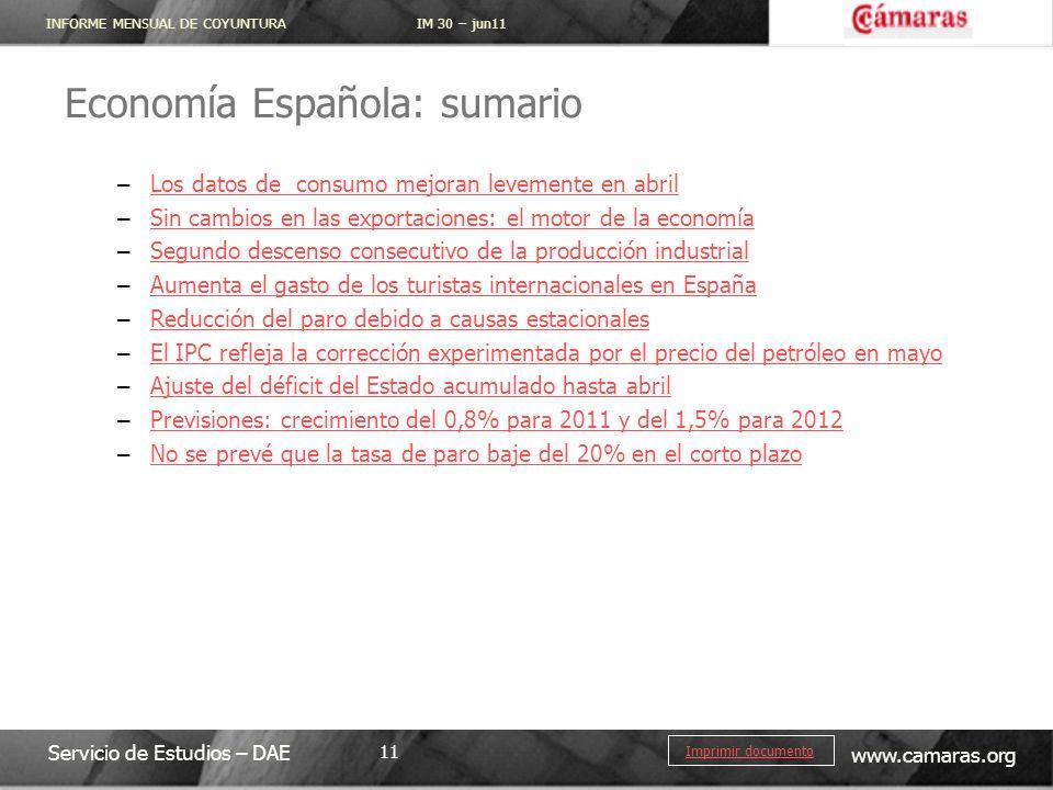 INFORME MENSUAL DE COYUNTURA IM 30 – jun11 Servicio de Estudios – DAE www.camaras.org 11 Imprimir documento Economía Española: sumario – Los datos de