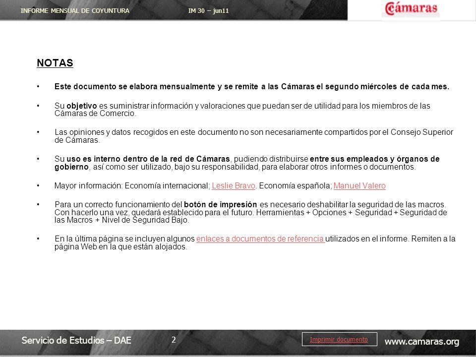 INFORME MENSUAL DE COYUNTURA IM 30 – jun11 Servicio de Estudios – DAE www.camaras.org 2 Imprimir documento NOTAS Este documento se elabora mensualment