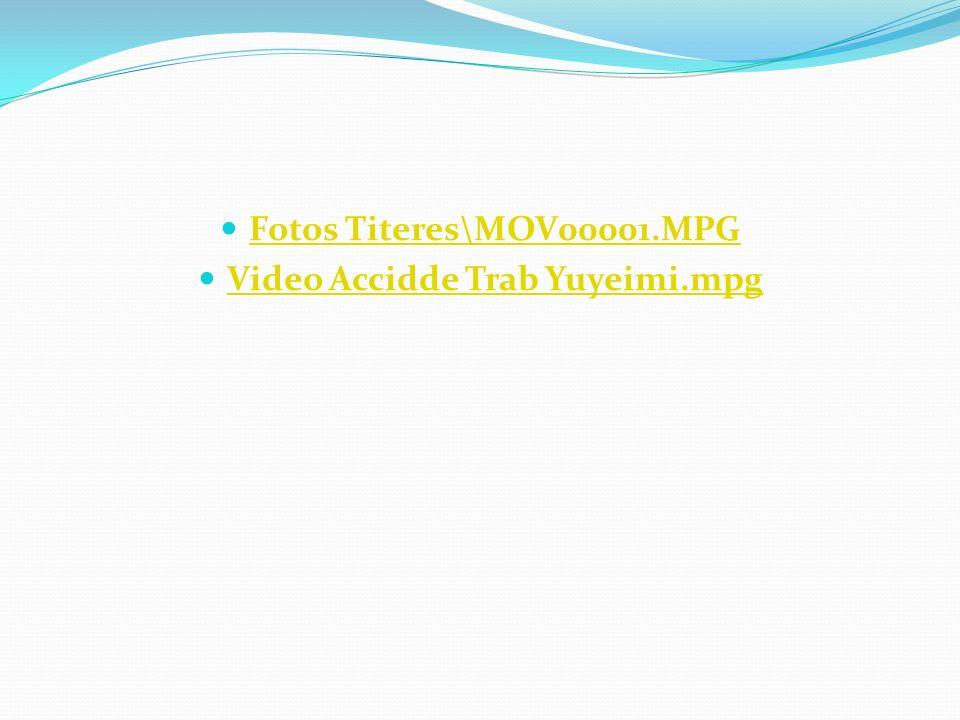 Fotos Titeres\MOV00001.MPG Video Accidde Trab Yuyeimi.mpg