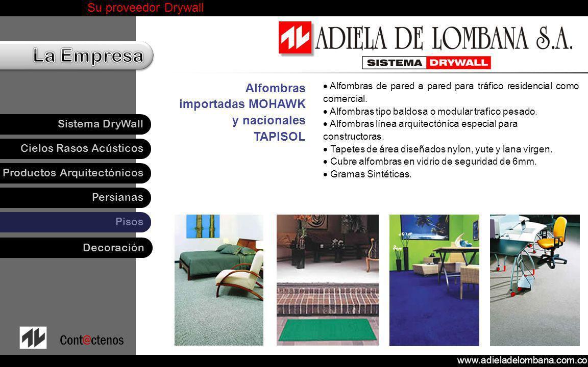 www.adieladelombana.com.co Su proveedor Drywall Cielos Rasos Acústicos Productos Arquitectónicos Persianas Pisos Sistema DryWall Cont@ctenos Decoració