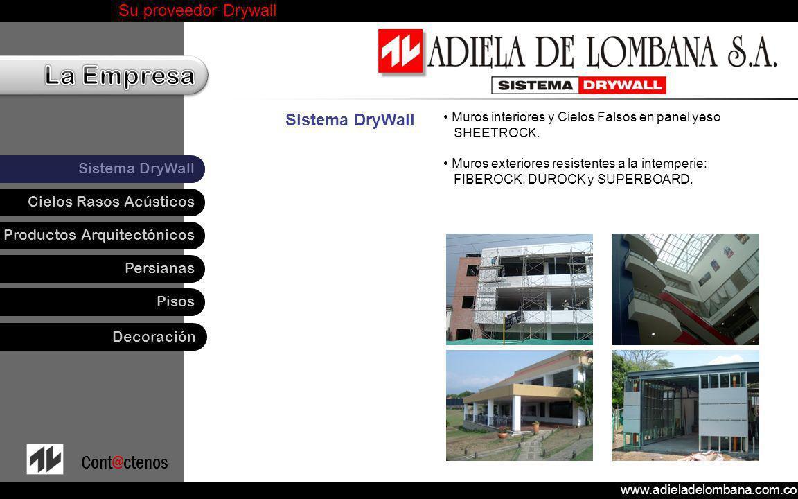 www.adieladelombana.com.co Su proveedor Drywall Cielos Rasos Acústicos Productos Arquitectónicos Persianas Pisos Sistema DryWall Cont@ctenos Decoración Papel de Colgadura Importado de USA y Europa.
