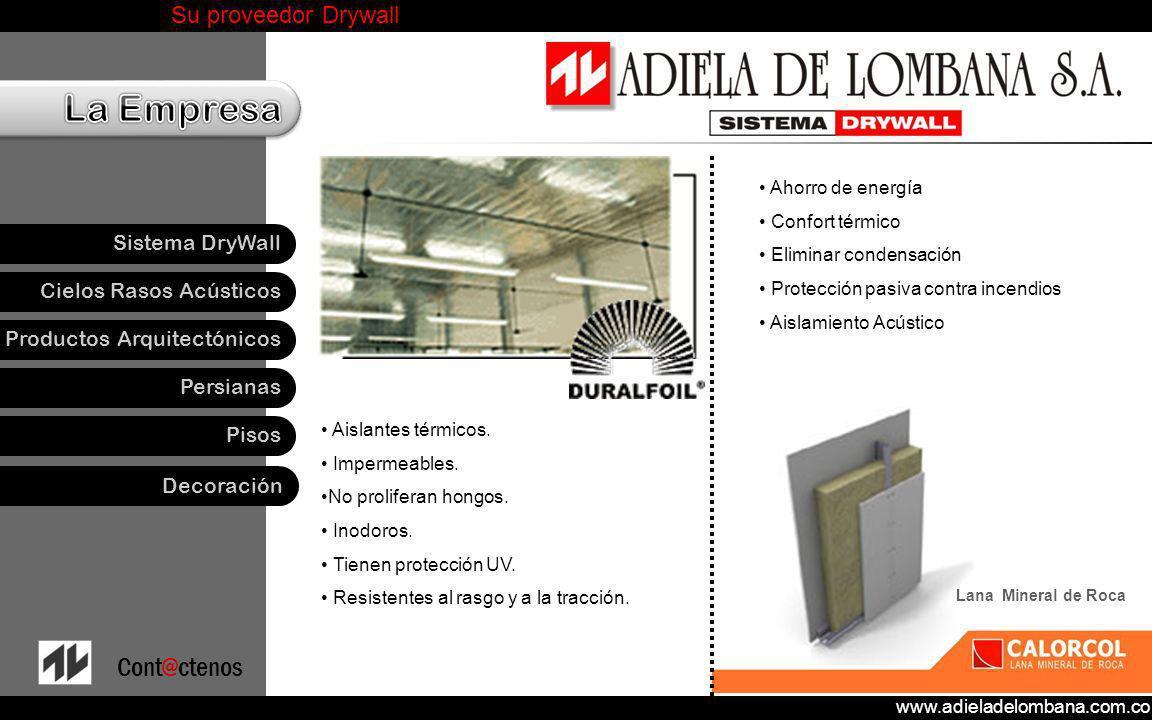 www.adieladelombana.com.co Su proveedor Drywall Cielos Rasos Acústicos Productos Arquitectónicos Persianas Pisos Sistema DryWall Cont@ctenos Decoración Tendederos C.K.