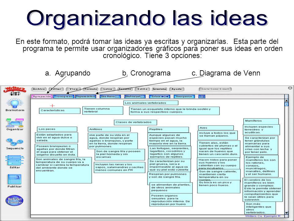 En este formato, podrá tomar las ideas ya escritas y organizarlas. Esta parte del programa te permite usar organizadores gráficos para poner sus ideas