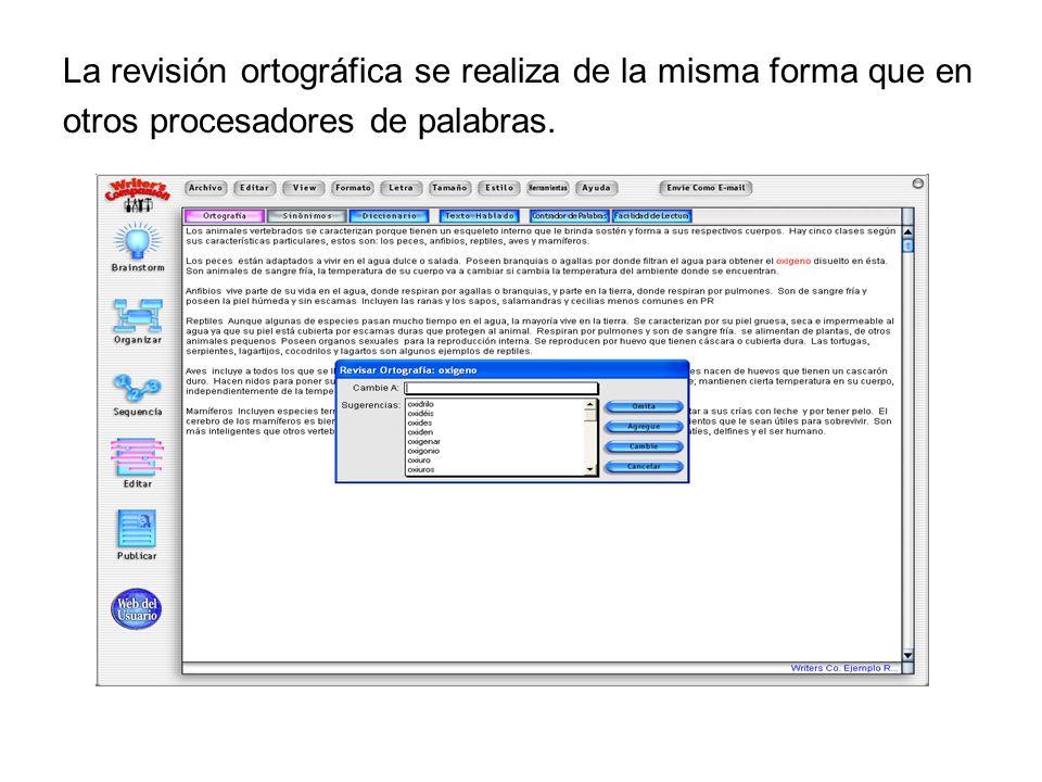 La revisión ortográfica se realiza de la misma forma que en otros procesadores de palabras.