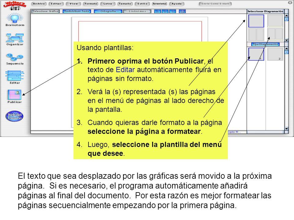 Usando plantillas: 1.Primero oprima el botón Publicar, el texto de Editar automáticamente fluirá en páginas sin formato. 2.Verá la (s) representada (s