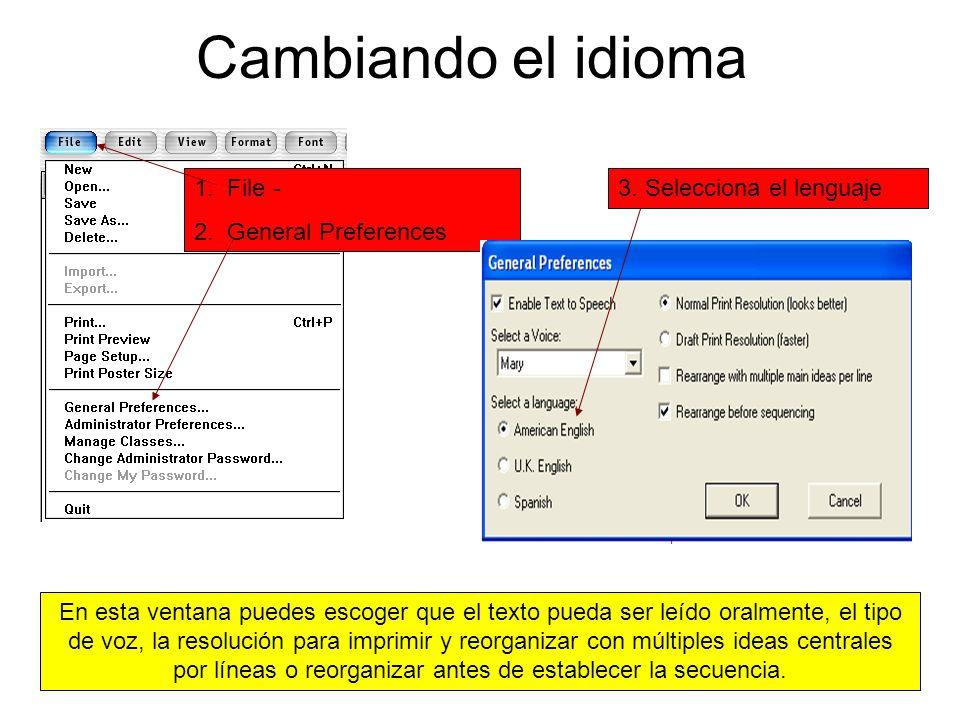 Cambiando el idioma 1. File - 2. General Preferences 3. Selecciona el lenguaje En esta ventana puedes escoger que el texto pueda ser leído oralmente,