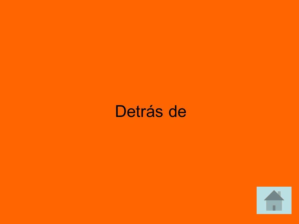 ¿Cómo se dice behind en español? answer answer