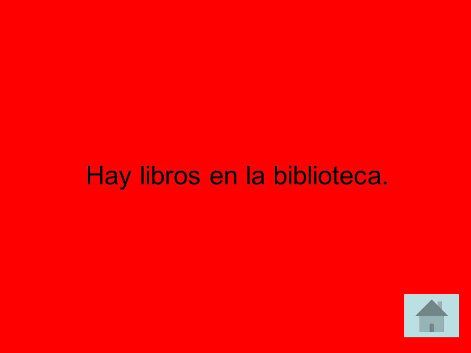 ¿Dónde hay muchos libros? answer answer
