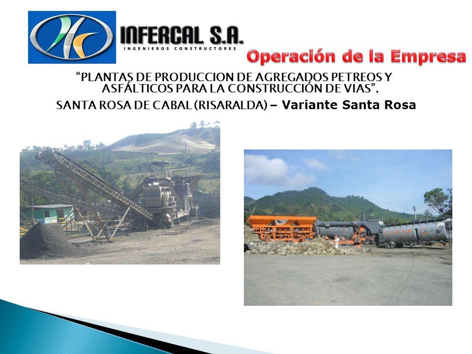PLANTAS DE PRODUCCION DE AGREGADOS PETREOS Y ASFÁLTICOS PARA LA CONSTRUCCIÓN DE VIAS. SANTA ROSA DE CABAL (RISARALDA) – Variante Santa Rosa