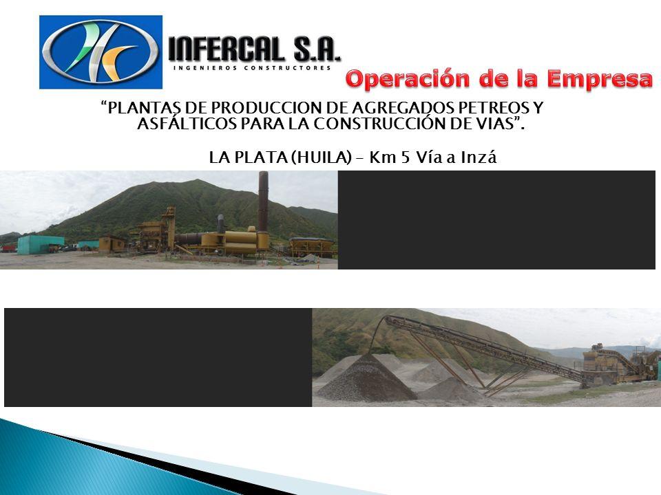 PLANTAS DE PRODUCCION DE AGREGADOS PETREOS Y ASFÁLTICOS PARA LA CONSTRUCCIÓN DE VIAS. LA PLATA (HUILA) – Km 5 Vía a Inzá