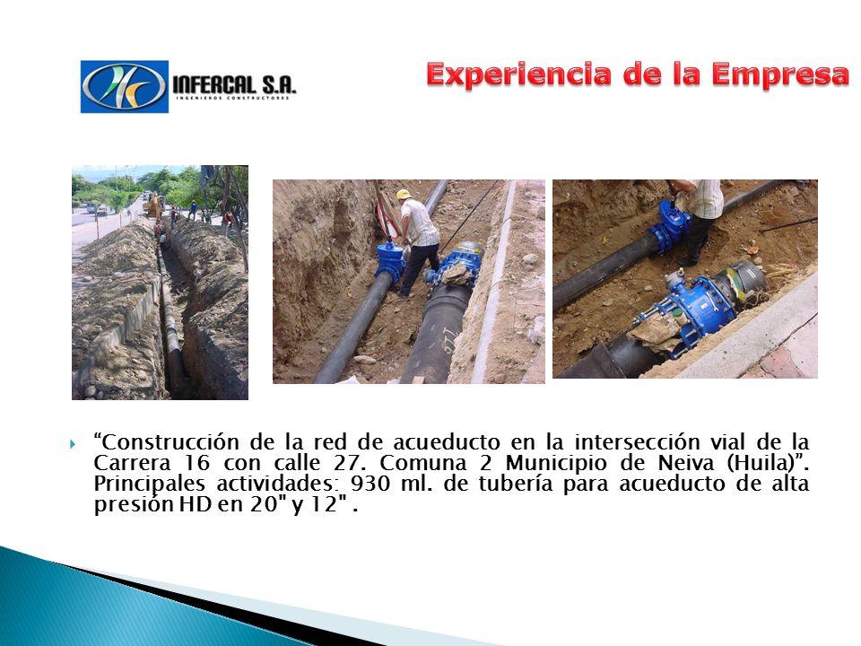 Construcción de la red de acueducto en la intersección vial de la Carrera 16 con calle 27. Comuna 2 Municipio de Neiva (Huila). Principales actividade