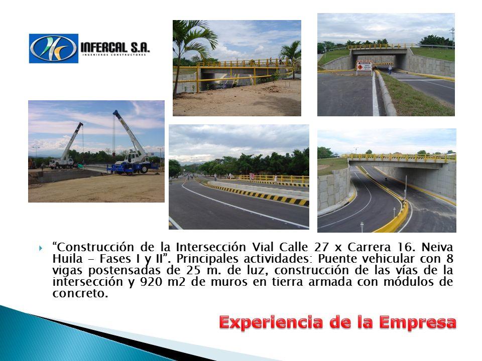 Construcción de la Intersección Vial Calle 27 x Carrera 16. Neiva Huila - Fases I y II. Principales actividades: Puente vehicular con 8 vigas postensa