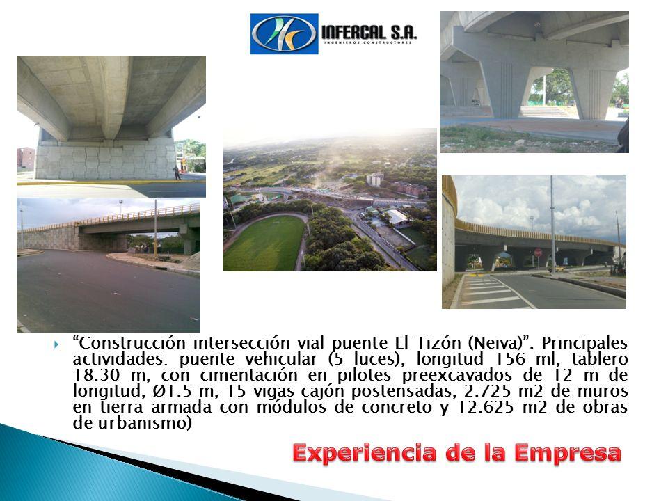 Construcción intersección vial puente El Tizón (Neiva). Principales actividades: puente vehicular (5 luces), longitud 156 ml, tablero 18.30 m, con cim