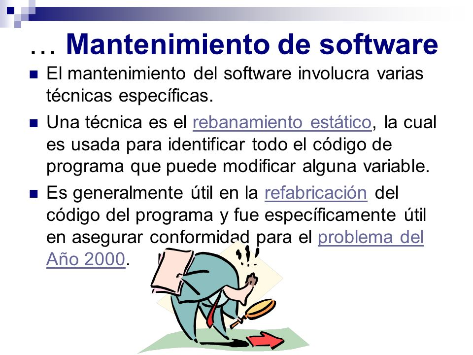 … Mantenimiento de software La fase de mantenimiento de software es una parte explícita del modelo de cascada del proceso de desarrollo de software el cual fue desarrollado durante el movimiento de programación estructurada en computadoras.modelo de cascadaproceso de desarrollo de softwareprogramación estructurada El otro gran modelo, el Desarrollo en espiral desarrollado durante el movimiento de ingeniería de software orientada a objeto no hace una mención explícita de la fase de mantenimiento.Desarrollo en espiralorientada a objeto Sin embargo, esta actividad es notable, considerando el hecho de que dos tercios del coste del tiempo de vida de un sistema de software involucran mantenimientocoste