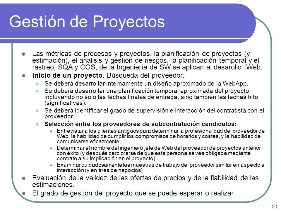 20 Gestión de Proyectos Las métricas de procesos y proyectos, la planificación de proyectos (y estimación), el análisis y gestión de riesgos, la plani