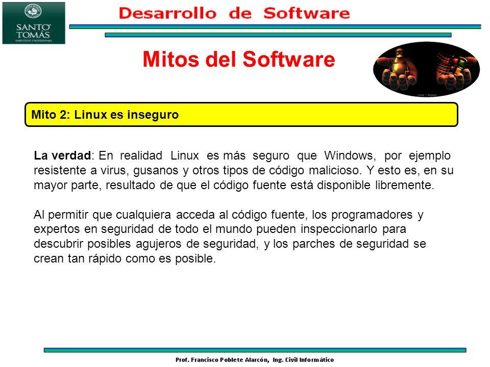 La verdad: En realidad Linux es más seguro que Windows, por ejemplo resistente a virus, gusanos y otros tipos de código malicioso. Y esto es, en su ma