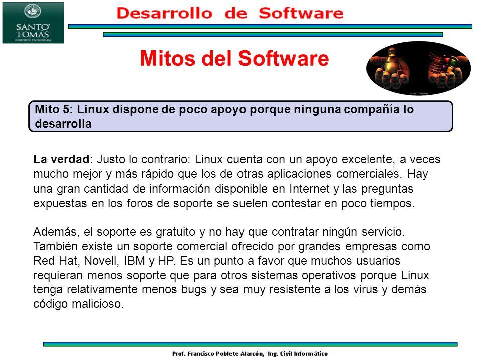 La verdad: Justo lo contrario: Linux cuenta con un apoyo excelente, a veces mucho mejor y más rápido que los de otras aplicaciones comerciales. Hay un