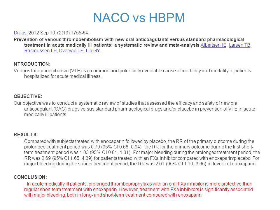 NACO vs HBPM Drugs.Drugs. 2012 Sep 10;72(13):1755-64. Prevention of venous thromboembolism with new oral anticoagulants versus standard pharmacologica