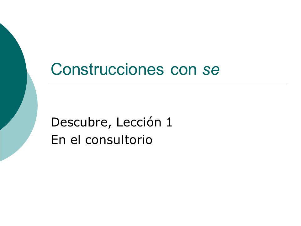 Construcciones con se Descubre, Lección 1 En el consultorio