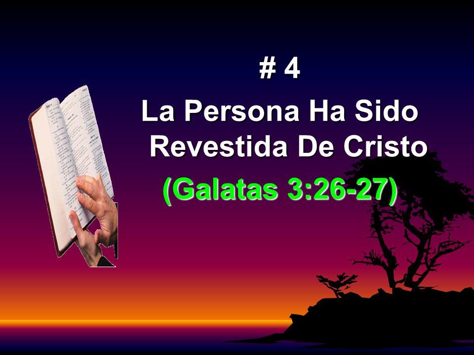 # 4 La Persona Ha Sido Revestida De Cristo (Galatas 3:26-27)