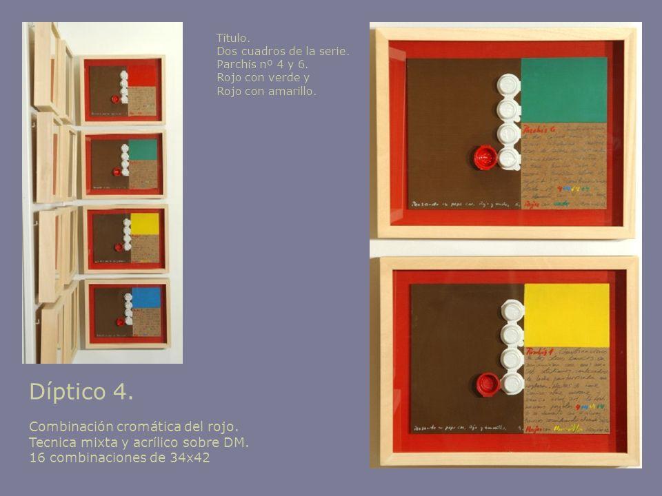 Díptico 4. Combinación cromática del rojo. Tecnica mixta y acrílico sobre DM. 16 combinaciones de 34x42 Título. Dos cuadros de la serie. Parchís nº 4