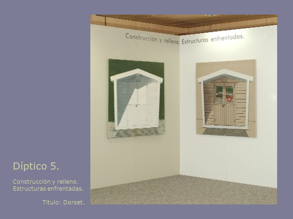 Díptico 5. Construcción y relleno. Estructuras enfrentadas. Título: Dorset.